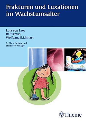 Frakturen und Luxationen im Wachstumsalter: Lutz von Laer