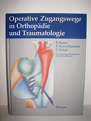 9783136847015: Operative Zugangswege in Orthopädie und Traumatologie