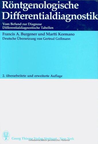 9783137098027: Röntgenologische Differentialdiagnostik: Vom Befund zur Diagnose. Differentialdiagnostische Tabellen