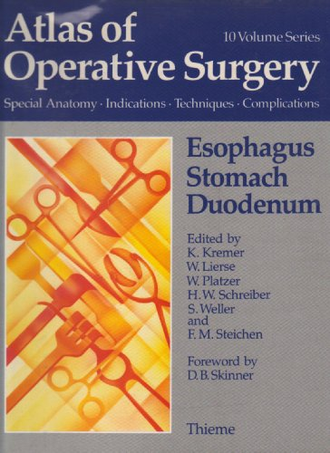 9783137233015: Atlas of Operative Surgery: Oesophagus, Stomach, Duodenum: Surgical Anatomy, Indications, Techniques, Complications