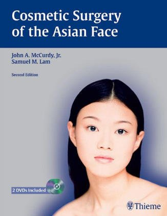 Cosmetic Surgery of the Asian Face, w.: John A. McCurdy
