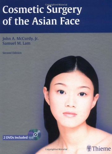 Cosmetic Surgery of the Asian Face: John A. McCurdy