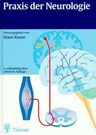 Praxis der Neurologie : 286 Tabellen.: Kunze, Klaus [Hrsg.]