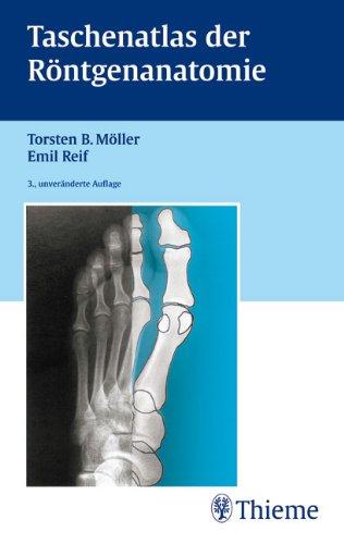 Taschenatlas der Röntgenanatomie - Möller, Torsten Bert; Reif, Emil