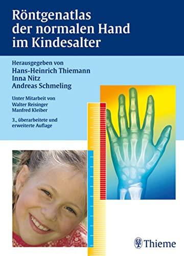 Röntgenatlas der normalen Hand im Kindesalter: Hans-Heinrich Thiemann