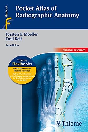 9783137842033: Pocket Atlas of Radiographic Anatomy: . Zus.-Arb.: Torsten B. Möller, Emil Reif Translated by John Grossman 243 Illustrations (Flexibooks)