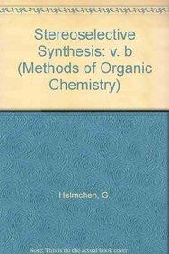 9783137979043: Houben-Weyl Methods in Organic Chemistry: Stereoselective Synthesis (Methods of Organic Chemistry S.)