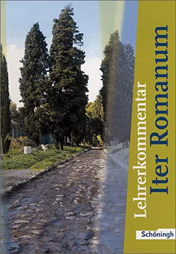 9783140103817: Iter Romanum. Lehrwerk für Latein als 2. oder 3. Fremdsprache - Neubearbeitung: Lehrerbuch