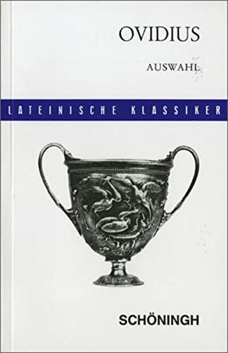Auswahl aus den Metamorphosen, Fasten und Tristien.: Ovid; Ernst Bernert
