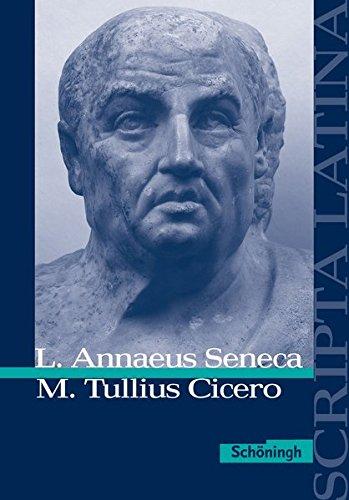 9783140109208: Scripta Latina: L. Annaeus Seneca und M. Tullius Cicero: Ausgewählte philosophische Texte