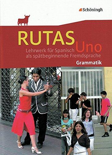9783140110082: RUTAS Uno. Grammatik: Lehrwerk für Spanisch als spätbeginnende Fremdsprache