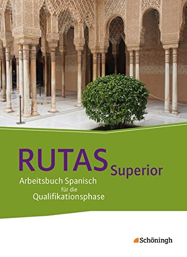 9783140110129: RUTAS Superior. Schülerband. Arbeitsbuch Spanisch für die gymnasiale Oberstufe - Neubearbeitung: Qualifikationsphase