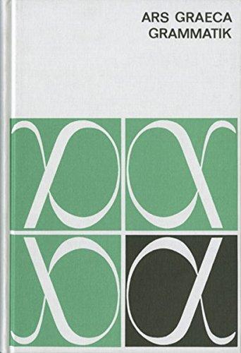 9783140121446: Ars Graeca. Griechische Sprachlehre. Grammatik