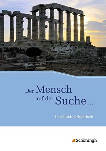 9783140121507: Der Mensch auf der Suche ... - Lesebuch Griechisch