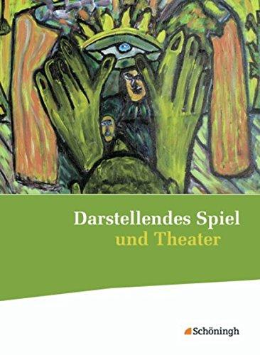 9783140140607: Darstellendes Spiel und Theater. Schülerband