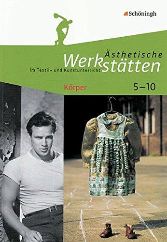 9783140180313: sthetische Werksttten im Textil- und Kunstunterricht: Krper 5-10