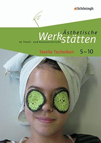 9783140180344: Ästhetische Werkstätten im Textil- und Kunstunterricht