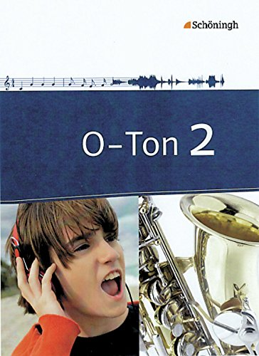 9783140180467: O-Ton 2. Schülerband. Arbeitsbücher für den Musikunterricht: Sekundarstufe 1