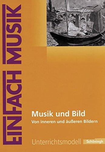 9783140180719: Musik und Bild: Von inneren und äußeren Bildern. EinFach Musik