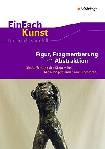 9783140181426: EinFach Kunst. Figur, Fragmentierung und Abstraktion