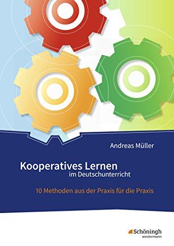 9783140182201: Kooperatives Lernen im Deutschunterricht: 10 Methoden aus der Praxis für die Praxis
