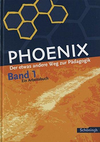 9783140182867: Phoenix 1 / Ein Arbeitsbuch / Neubearbeitung: Der etwas andere Weg zur Pädagogik