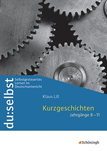 9783140222334: du: selbst. Kurzgeschichten. Jahrgänge 8-11: Selbstgesteuertes Lernen im Deutschunterricht