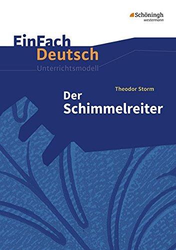 9783140222938: EinFach Deutsch Unterrichtsmodelle: Theodor Storm: Der Schimmelreiter: Klassen 8 - 10