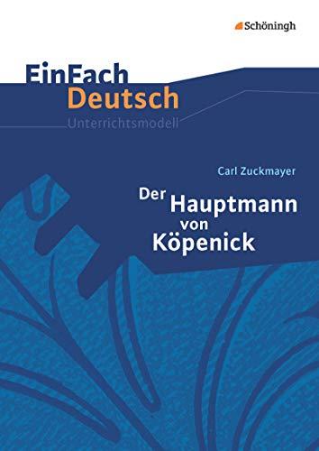 9783140223041: EinFach Deutsch Unterrichtsmodelle: Carl Zuckmayer: Der Hauptmann von Köpenick: Klassen 8 - 10