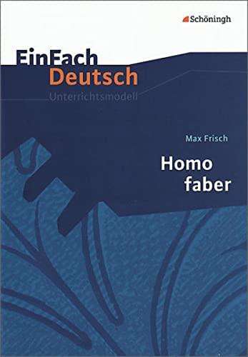 9783140223157: Homo faber: Gymnasiale Oberstufe: EinFach Deutsch Unterrichtsmodelle