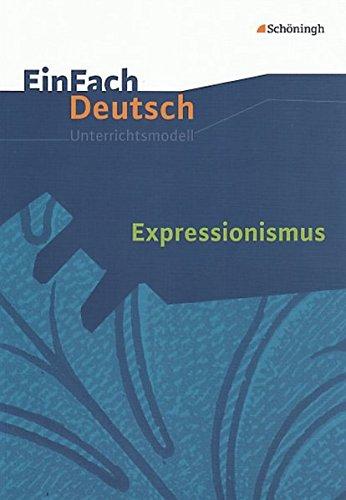 9783140223843: EinFach Deutsch - Unterrichtsmodelle: Expressionismus