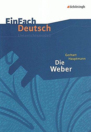 EinFach Deutsch Unterrichtsmodelle: Gerhart Hauptmann: Die Weber: Gymnasiale Oberstufe : Gerhart ...