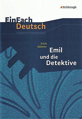 EinFach Deutsch - Unterrichtsmodelle: Erich Kästner Emil