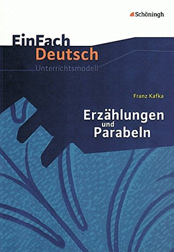 9783140224222: EinFach Deutsch Unterrichtsmodelle. Franz Kafka: Erzahlungen und Parabeln: Gymnasiale Oberstufe