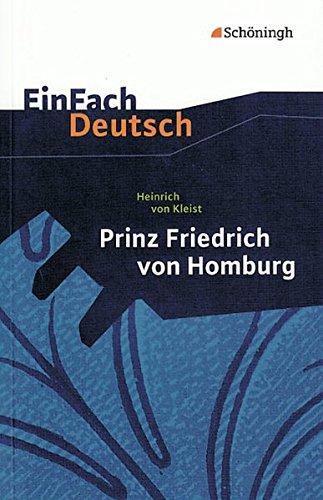 Prinz Friedrich von Homburg. Ein Schauspiel. EinFach: Kleist, Heinrich Von