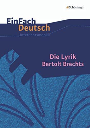 9783140224888: Die Lyrik Bertolt Brechts: Gymnasiale Oberstufe. EinFach Deutsch Unterrichtsmodelle