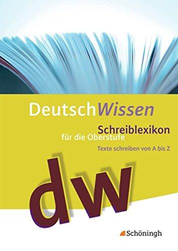 9783140225045: Deutsch Wissen. Texte schreiben von A bis Z - Schreiblexikon fur die Oberstufe: 10. - 13. Schuljahr
