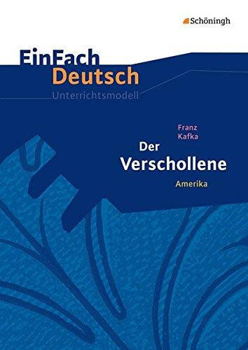 9783140225199: Der Verschollene (Amerika): Gymnasiale Oberstufe. EinFach Deutsch Unterrichtsmodelle