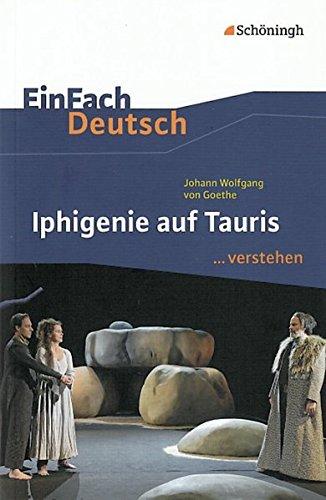 9783140225250: Johann Wolfgang von Goethe: Iphigenie auf Tauris: EinFach Deutsch ...verstehen
