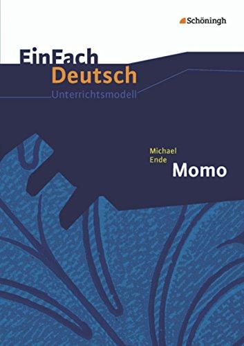 9783140225489: Michael Ende: Momo: Klassen 8 - 10: EinFach Deutsch Unterrichtsmodelle