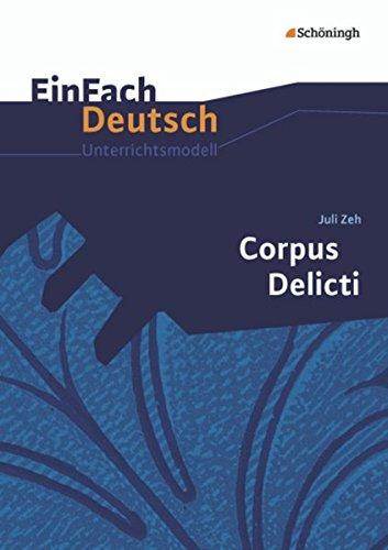 9783140225571: Corpus Delicti: Gymnasiale Oberstufe: EinFach Deutsch Unterrichtsmodelle