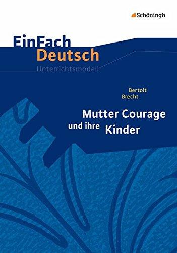 Mutter Courage und ihre Kinder. EinFach Deutsch: Bertolt Brecht, Christine