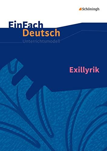 9783140226356: Exillyrik. EinFach Deutsch Unterrichtsmodelle: Gymnasiale Oberstufe