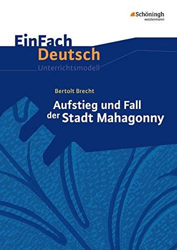 9783140226431: Aufstieg und Fall der Stadt Mahagonny: Gymnasiale Oberstufe: EinFach Deutsch Unterrichtsmodelle