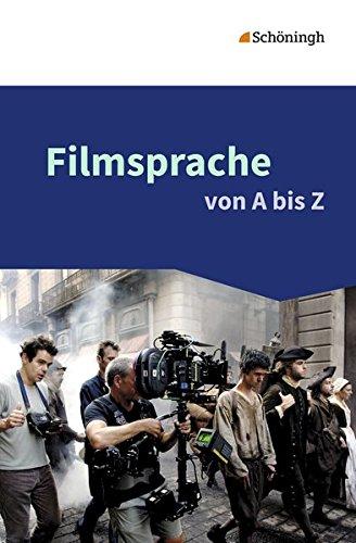 Filmsprache von A bis Z: Katharina Barkowsky; Kerstin Hüsemann; Johannes Rose; Olaf Schneider