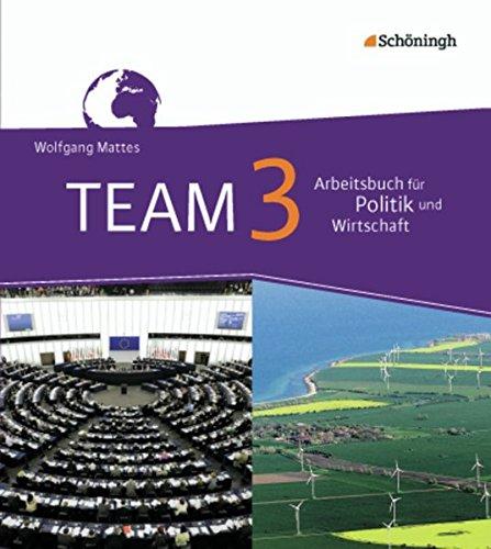 9783140237048: TEAM 3. Arbeitsbücher für Politik und Wirtschaft. Realschulen. Nordrhein-Westfalen - Neubearbeitung: (9./10. Schuljahr)
