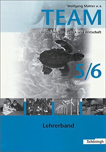 9783140237130: TEAM - Arbeitsbücher für Politik und Wirtschaft. Ausgabe für Gymnasien in Nordrhein-Westfalen: Lehrerband 5/6
