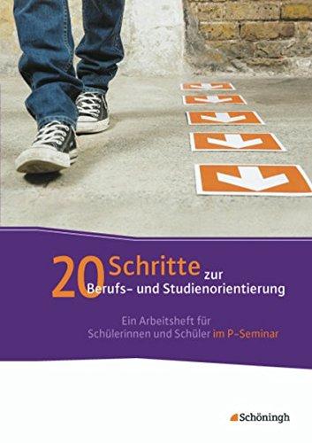 9783140238403: 20 Schritte zur Berufs- und Studienorientierung: Ein Arbeitsheft für Schülerinnen und Schüler im P-Seminar