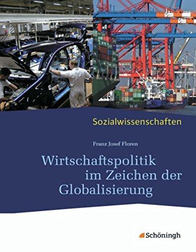 9783140239974: Sozialwissenschaften. Wirtschaftspolitik im Zeichen der Globalisierung: Neubearbeitung 2012