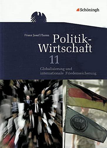 9783140244077: Politik / Wirtschaft 11. Arbeitsbuch. Niedersachsen: Gymnasiale Oberstufe. Für das zweistündige Ergänzungsfach